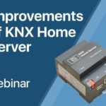 """""""Improvements in KNX Home Server from January to March 2021"""" Sprint Webinar"""